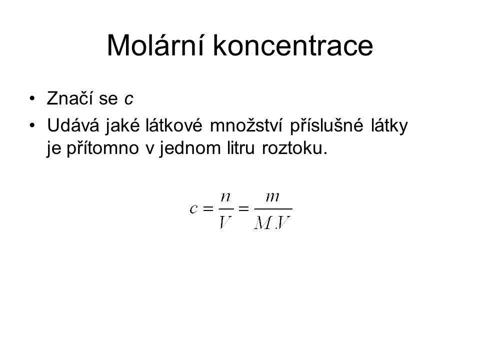 Molární koncentrace Značí se c