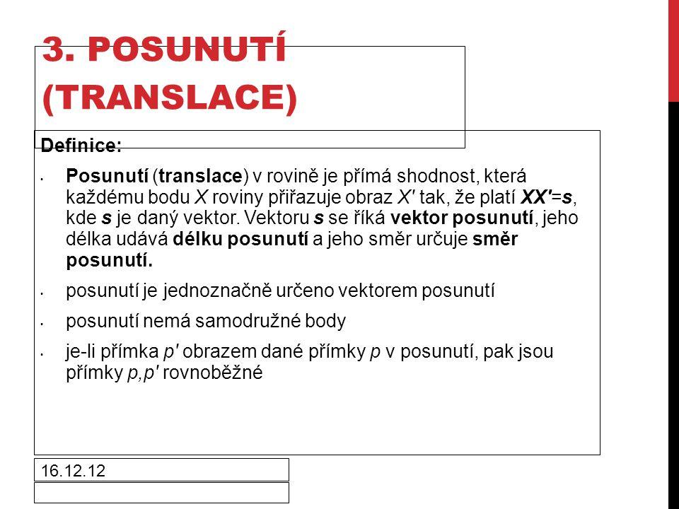 3. POSUNUTÍ (TRANSLACE) Definice: