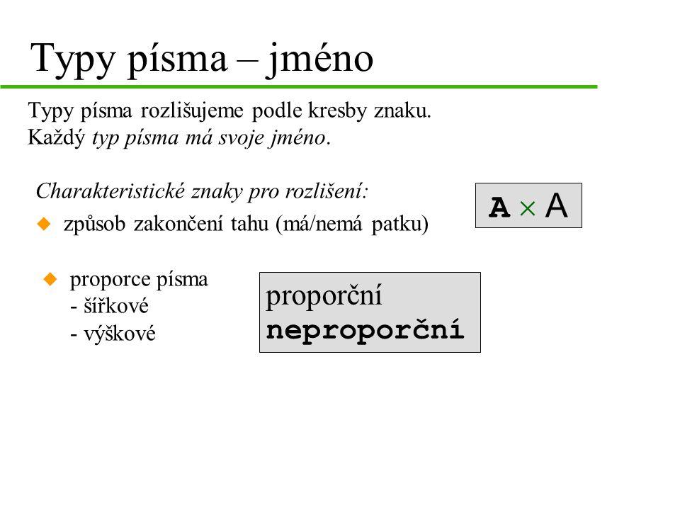 Typy písma – jméno A  A proporční neproporční