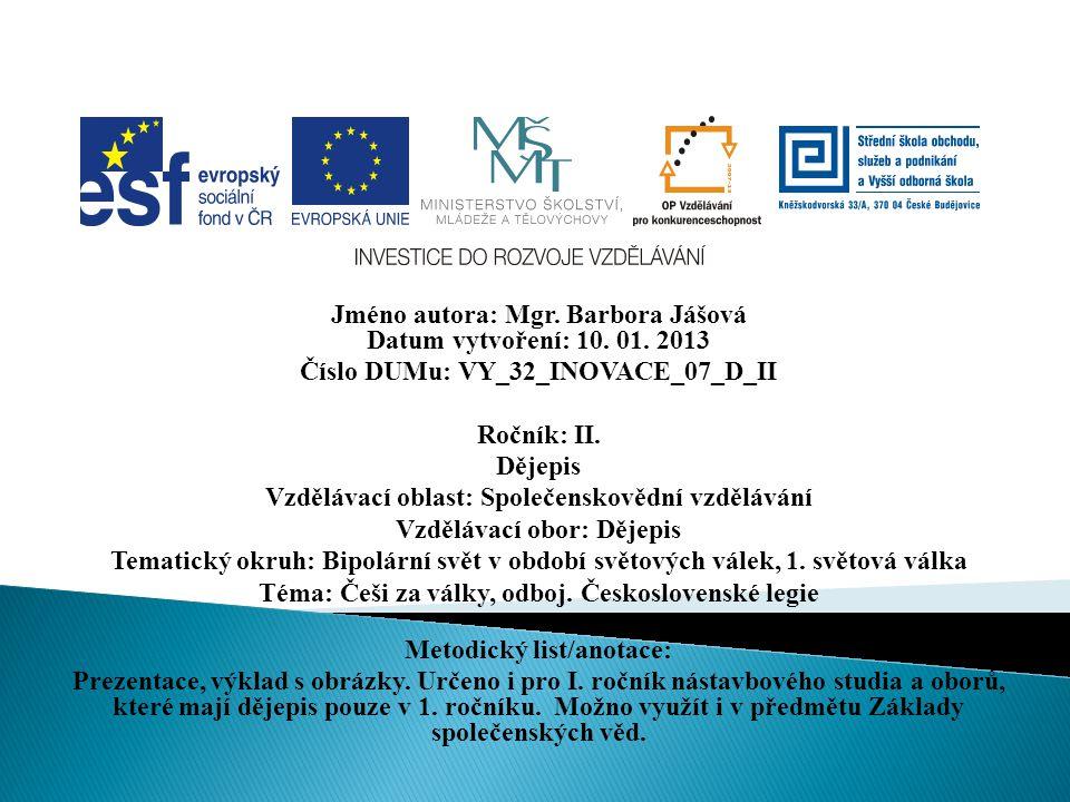 Jméno autora: Mgr. Barbora Jášová Datum vytvoření: 10. 01. 2013