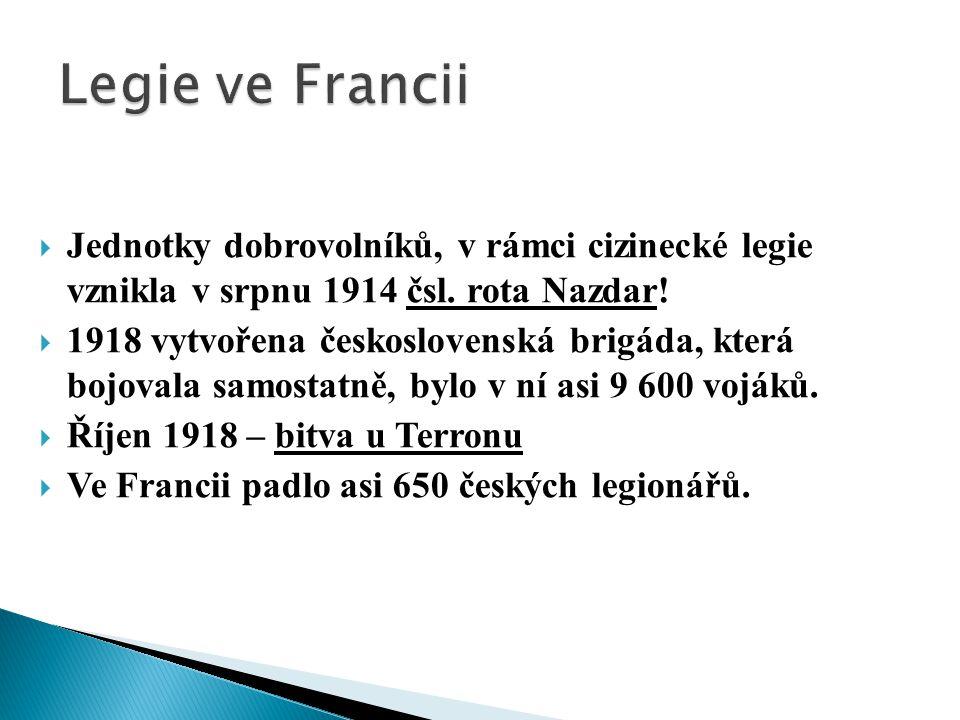 Legie ve Francii Jednotky dobrovolníků, v rámci cizinecké legie vznikla v srpnu 1914 čsl. rota Nazdar!