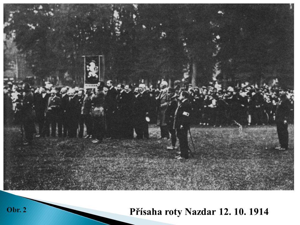 Obr. 2 Přísaha roty Nazdar 12. 10. 1914