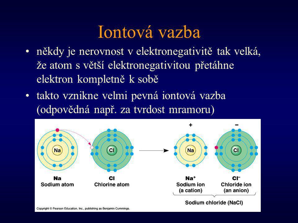 Iontová vazba někdy je nerovnost v elektronegativitě tak velká, že atom s větší elektronegativitou přetáhne elektron kompletně k sobě.