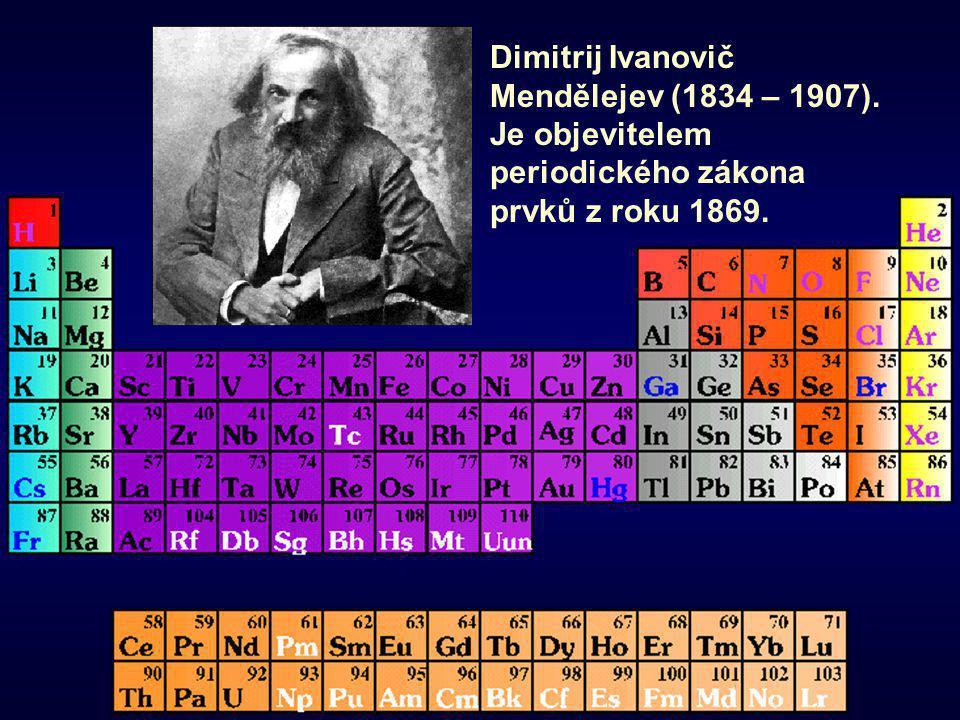 Dimitrij Ivanovič Mendělejev (1834 – 1907)