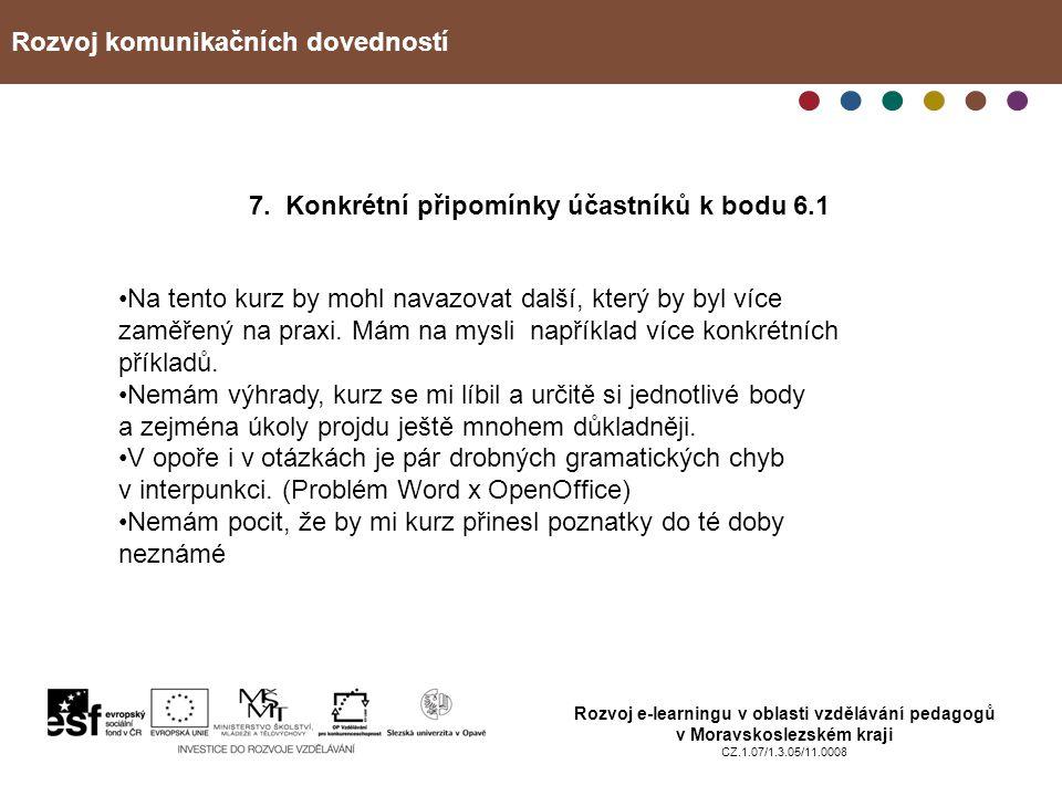 7. Konkrétní připomínky účastníků k bodu 6.1