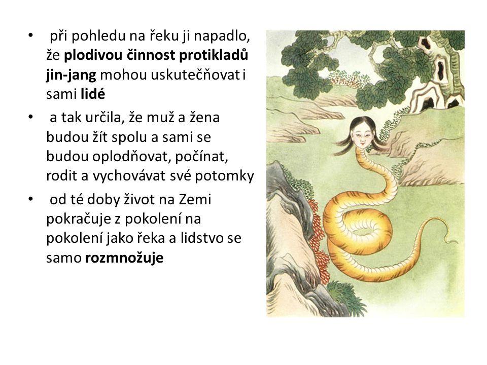 při pohledu na řeku ji napadlo, že plodivou činnost protikladů jin-jang mohou uskutečňovat i sami lidé