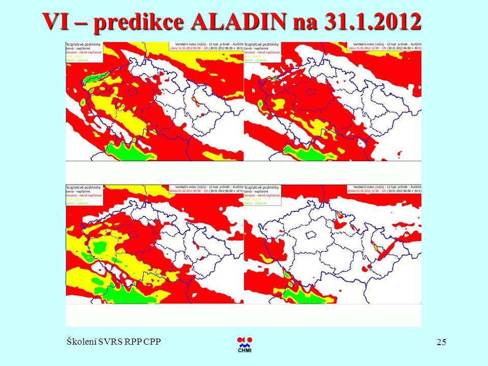VI – predikce ALADIN na 31.1.2012 Školení SVRS RPP CPP