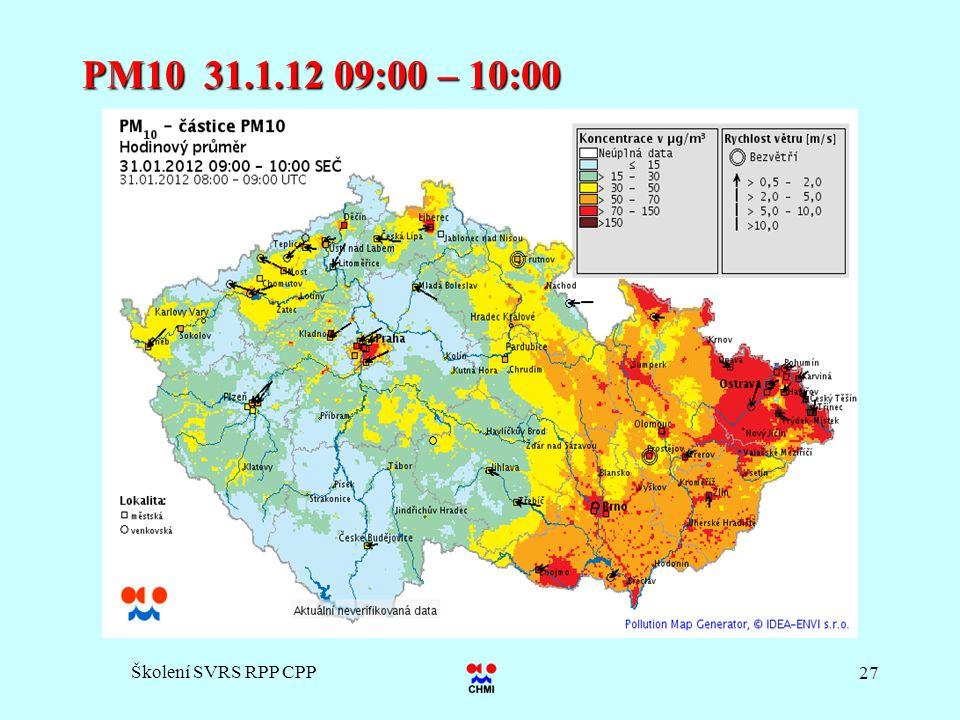 PM10 31.1.12 09:00 – 10:00 Školení SVRS RPP CPP