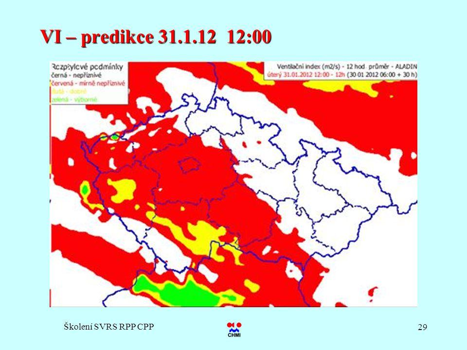 VI – predikce 31.1.12 12:00 Školení SVRS RPP CPP