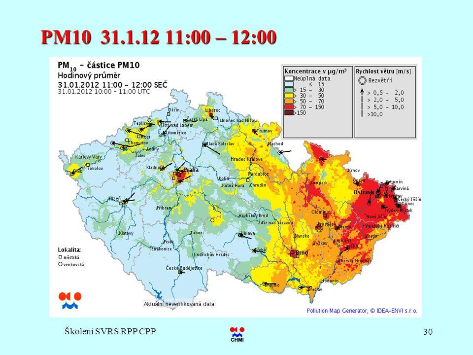 PM10 31.1.12 11:00 – 12:00 Školení SVRS RPP CPP
