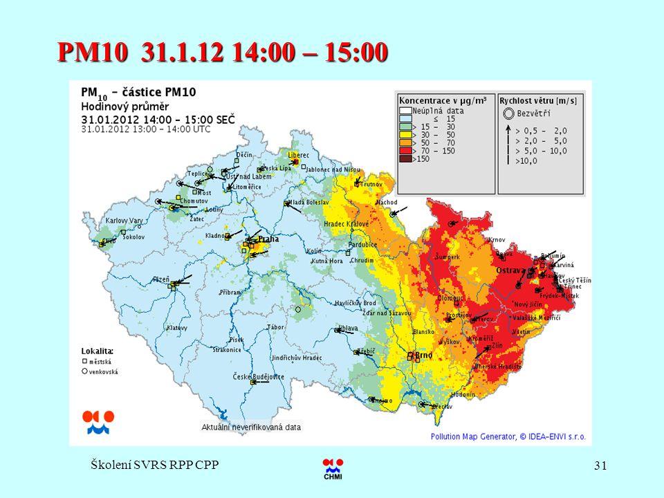 PM10 31.1.12 14:00 – 15:00 Školení SVRS RPP CPP