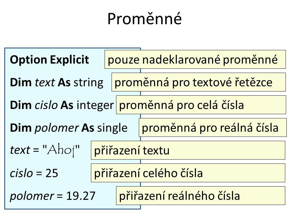 Proměnné Option Explicit pouze nadeklarované proměnné