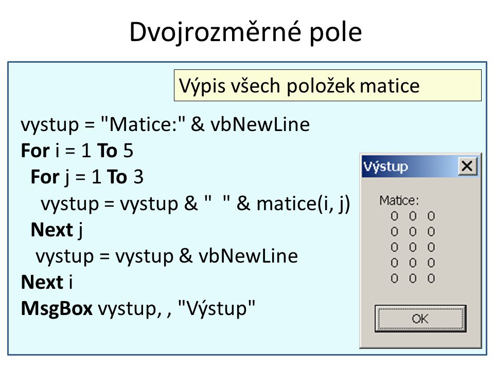 Dvojrozměrné pole Výpis všech položek matice