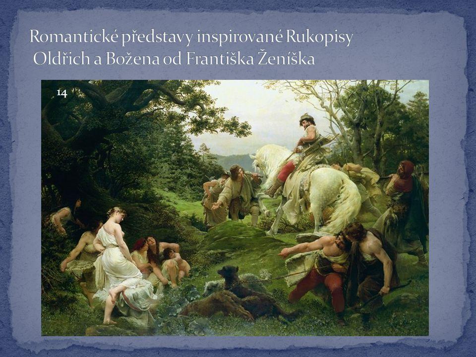 Romantické představy inspirované Rukopisy Oldřich a Božena od Františka Ženíška