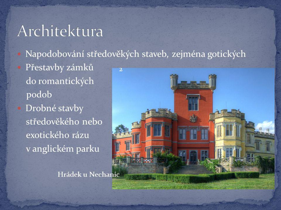 Architektura Napodobování středověkých staveb, zejména gotických
