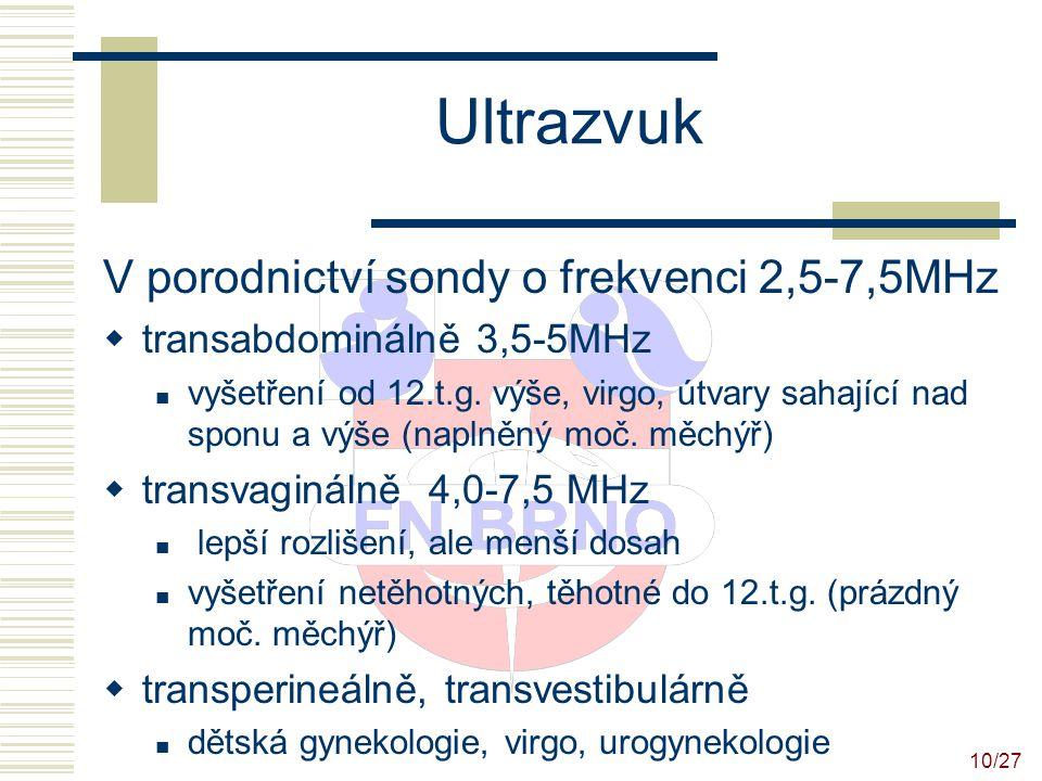 Ultrazvuk V porodnictví sondy o frekvenci 2,5-7,5MHz