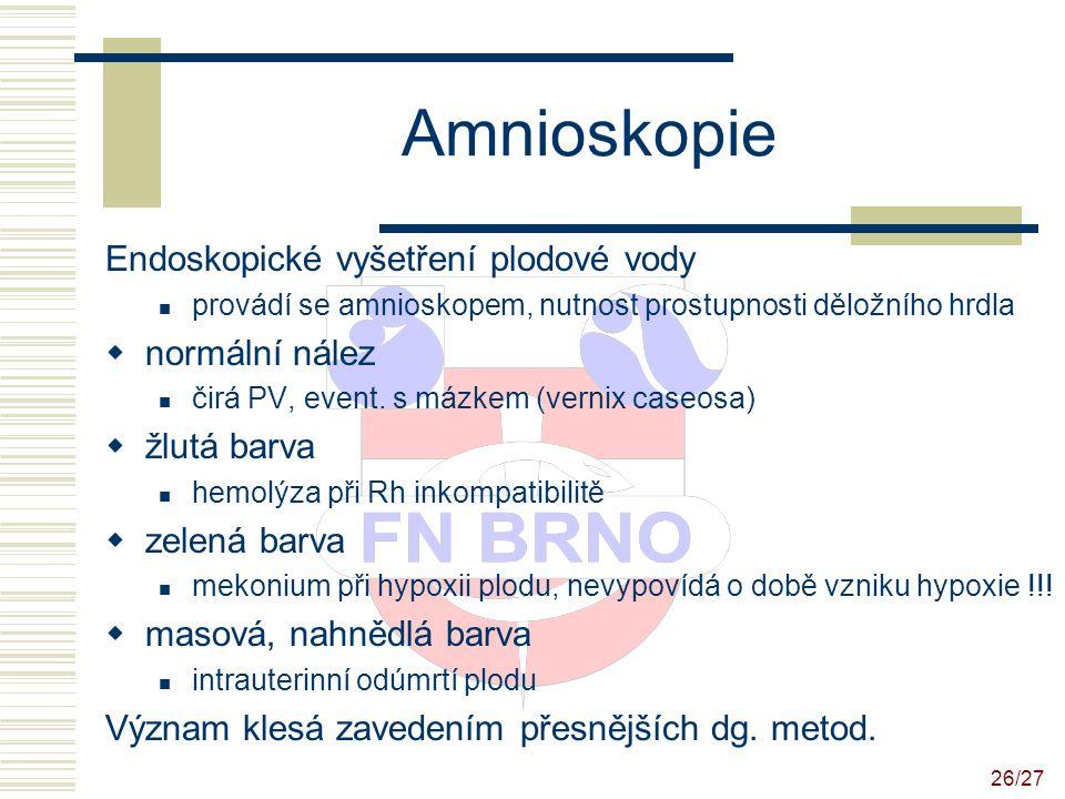 Amnioskopie Endoskopické vyšetření plodové vody normální nález