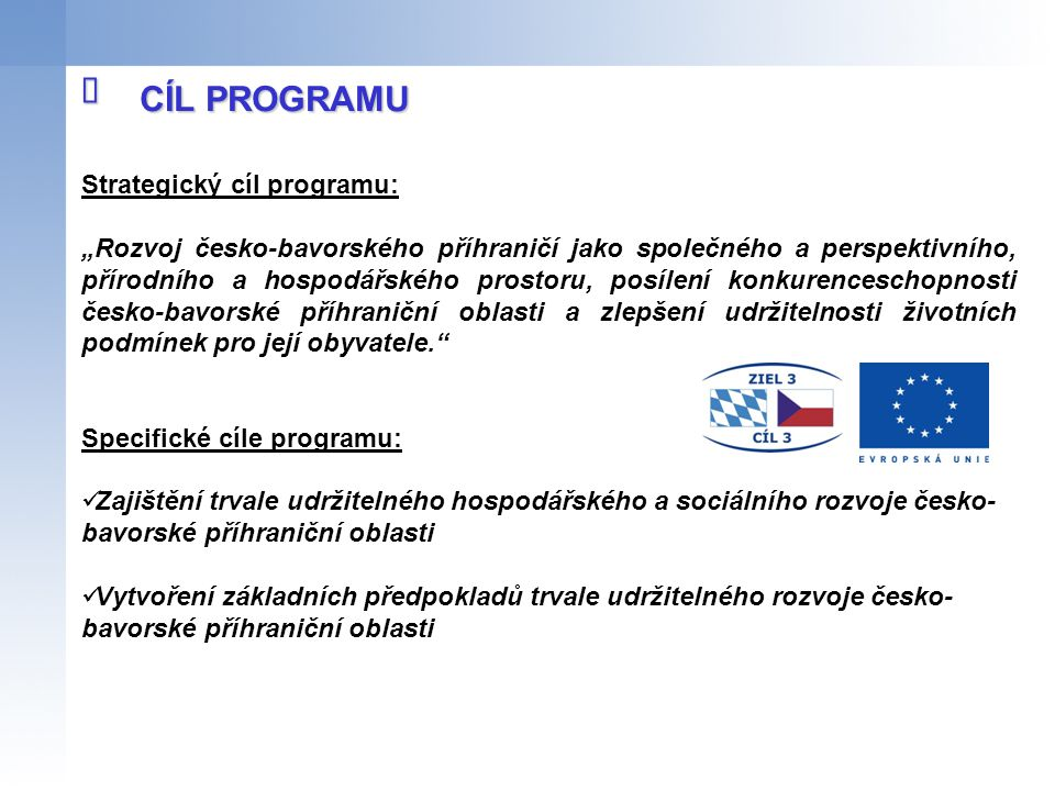 î CÍL PROGRAMU Strategický cíl programu: