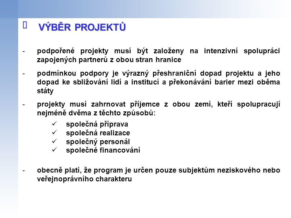 î VÝBĚR PROJEKTŮ. podpořené projekty musí být založeny na intenzivní spolupráci zapojených partnerů z obou stran hranice.
