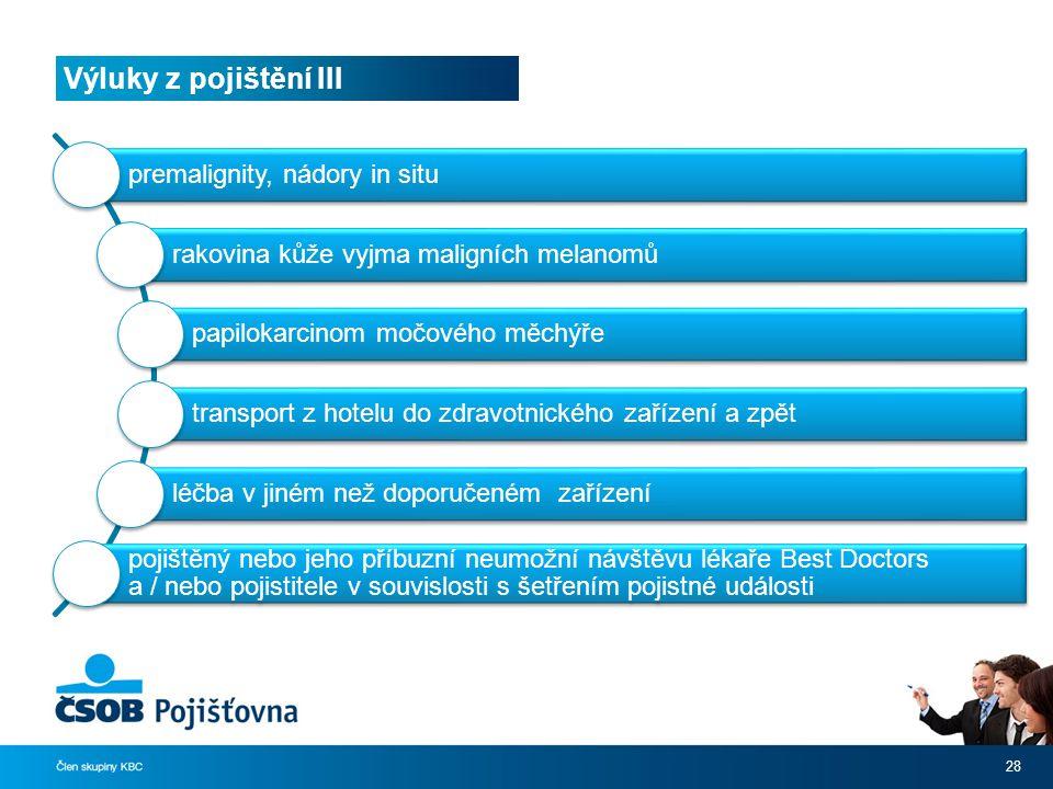 Výluky z pojištění III premalignity, nádory in situ