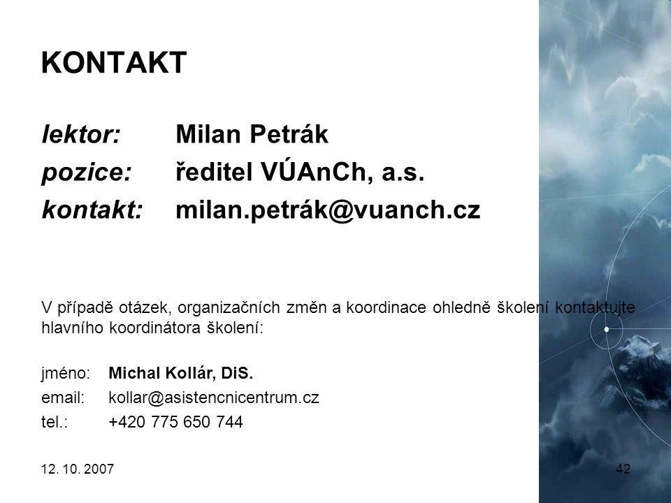 KONTAKT lektor: Milan Petrák pozice: ředitel VÚAnCh, a.s.