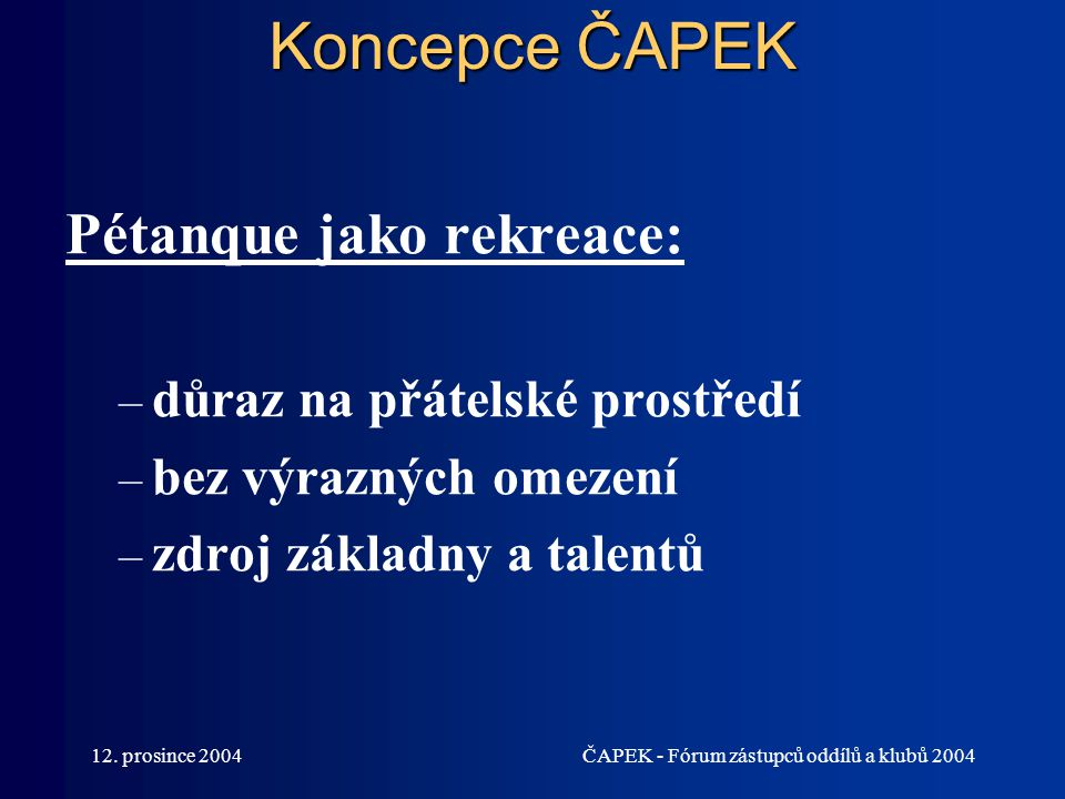 Koncepce ČAPEK Pétanque jako rekreace: důraz na přátelské prostředí