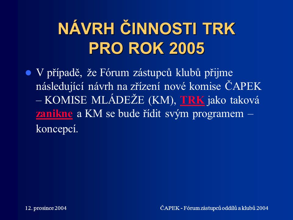 NÁVRH ČINNOSTI TRK PRO ROK 2005