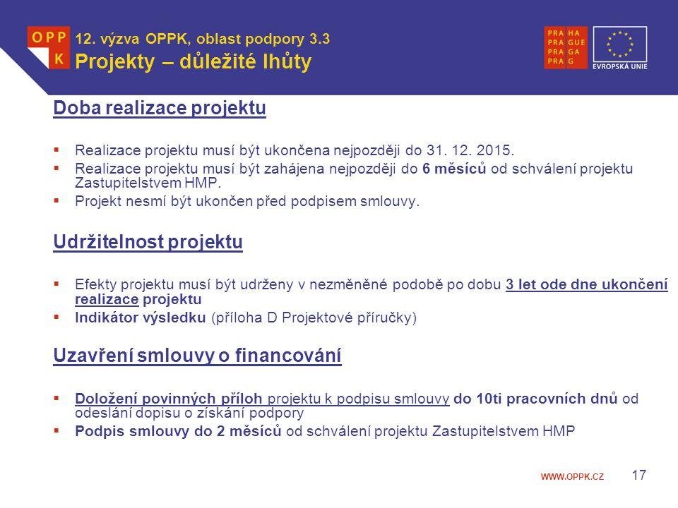 12. výzva OPPK, oblast podpory 3.3 Projekty – důležité lhůty