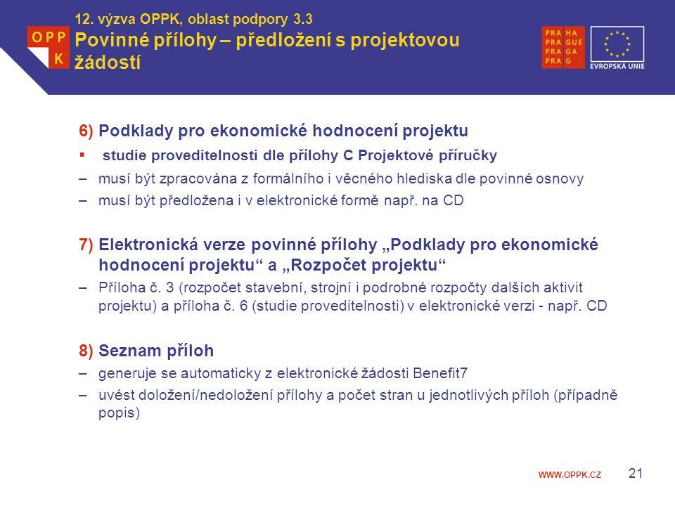 6) Podklady pro ekonomické hodnocení projektu