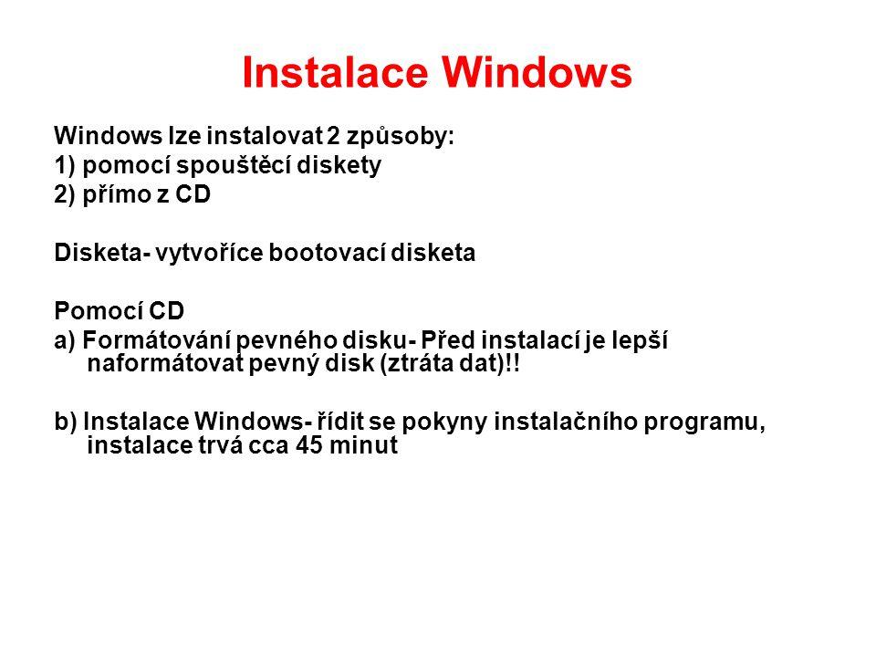 Instalace Windows Windows lze instalovat 2 způsoby: