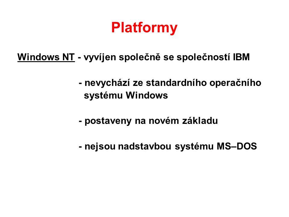 Platformy Windows NT - vyvíjen společně se společností IBM
