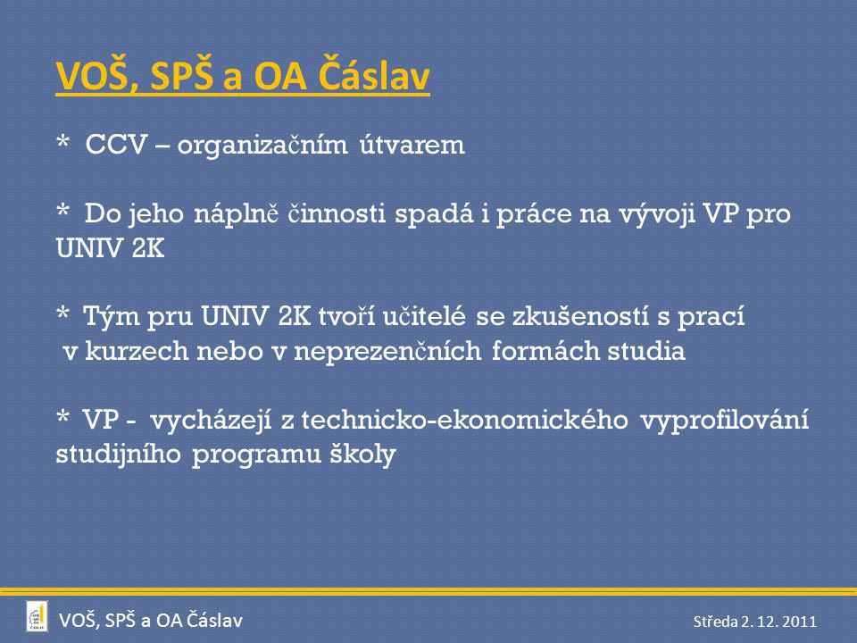 VOŠ, SPŠ a OA Čáslav * CCV – organizačním útvarem