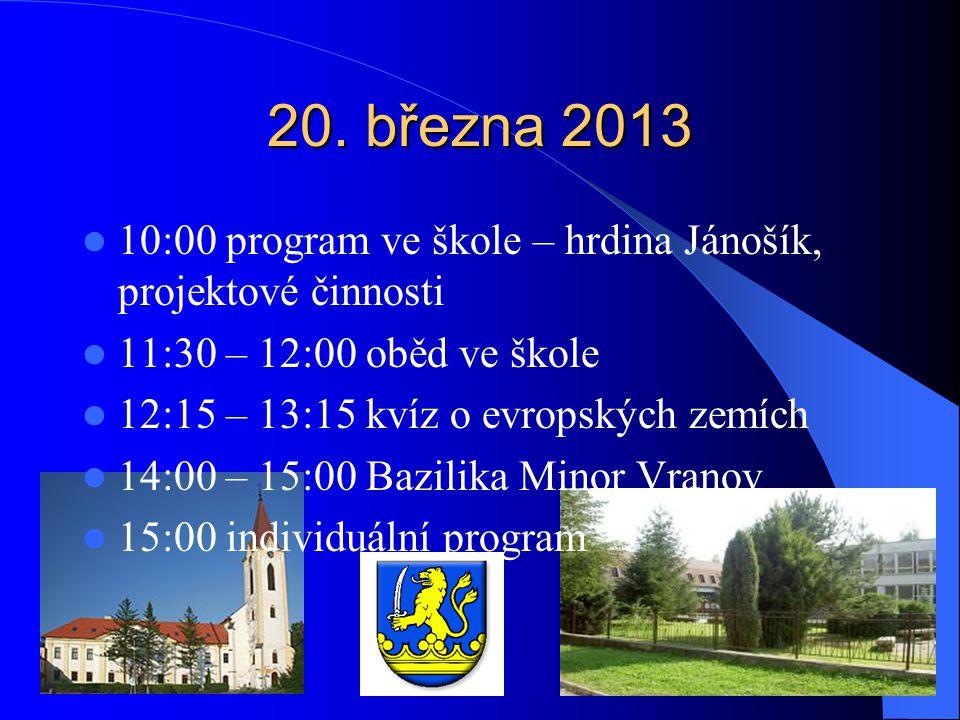 20. března 2013 10:00 program ve škole – hrdina Jánošík, projektové činnosti. 11:30 – 12:00 oběd ve škole.