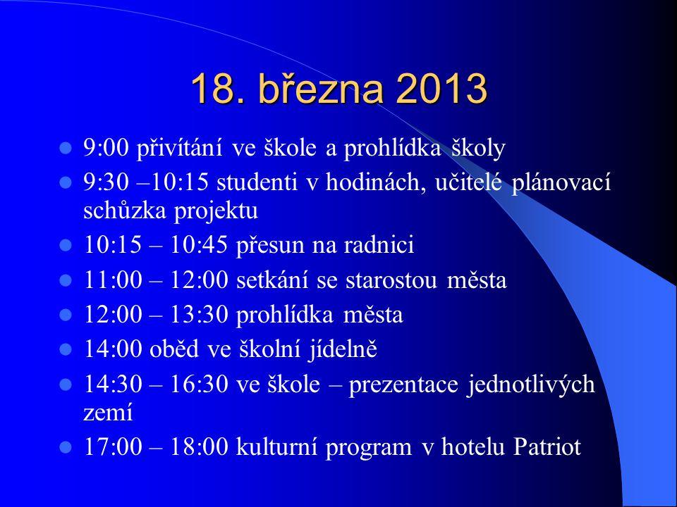 18. března 2013 9:00 přivítání ve škole a prohlídka školy
