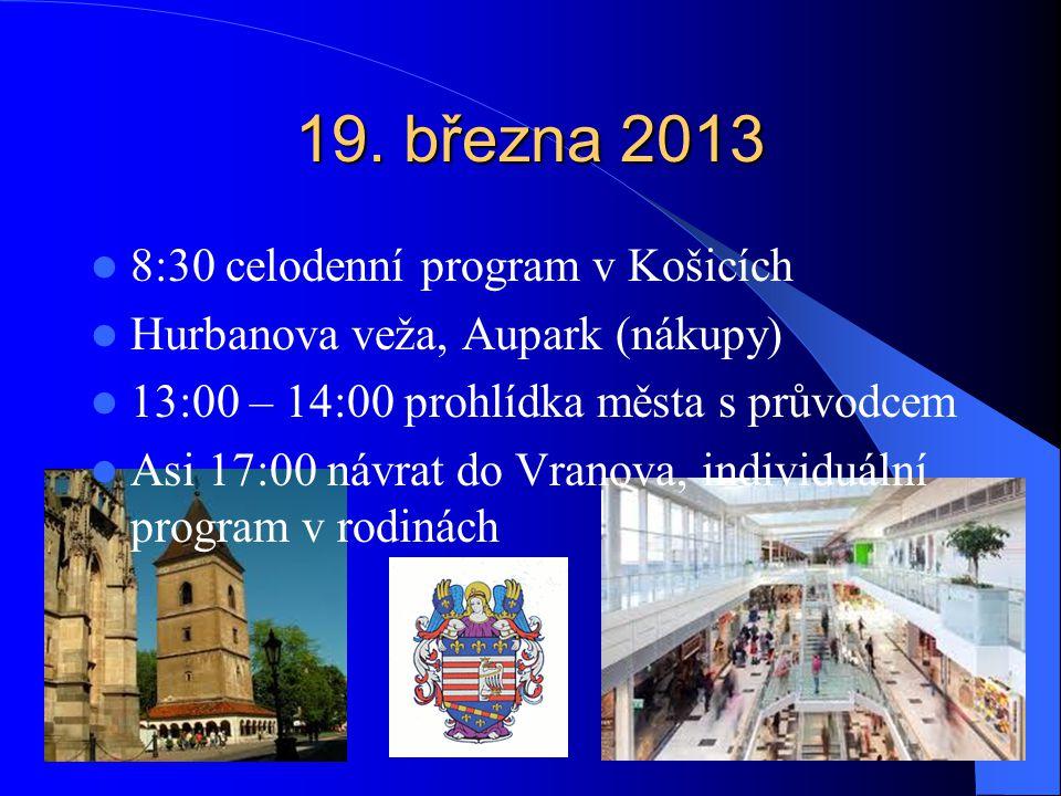 19. března 2013 8:30 celodenní program v Košicích