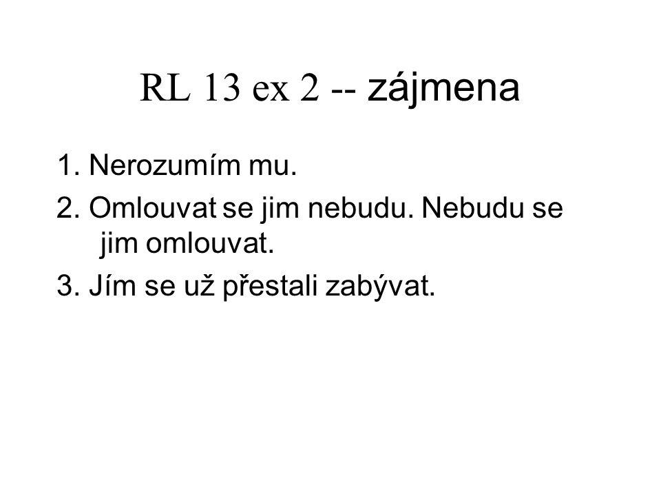 RL 13 ex 2 -- zájmena 1. Nerozumím mu.