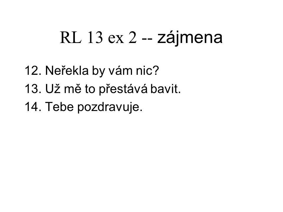 RL 13 ex 2 -- zájmena 12. Neřekla by vám nic