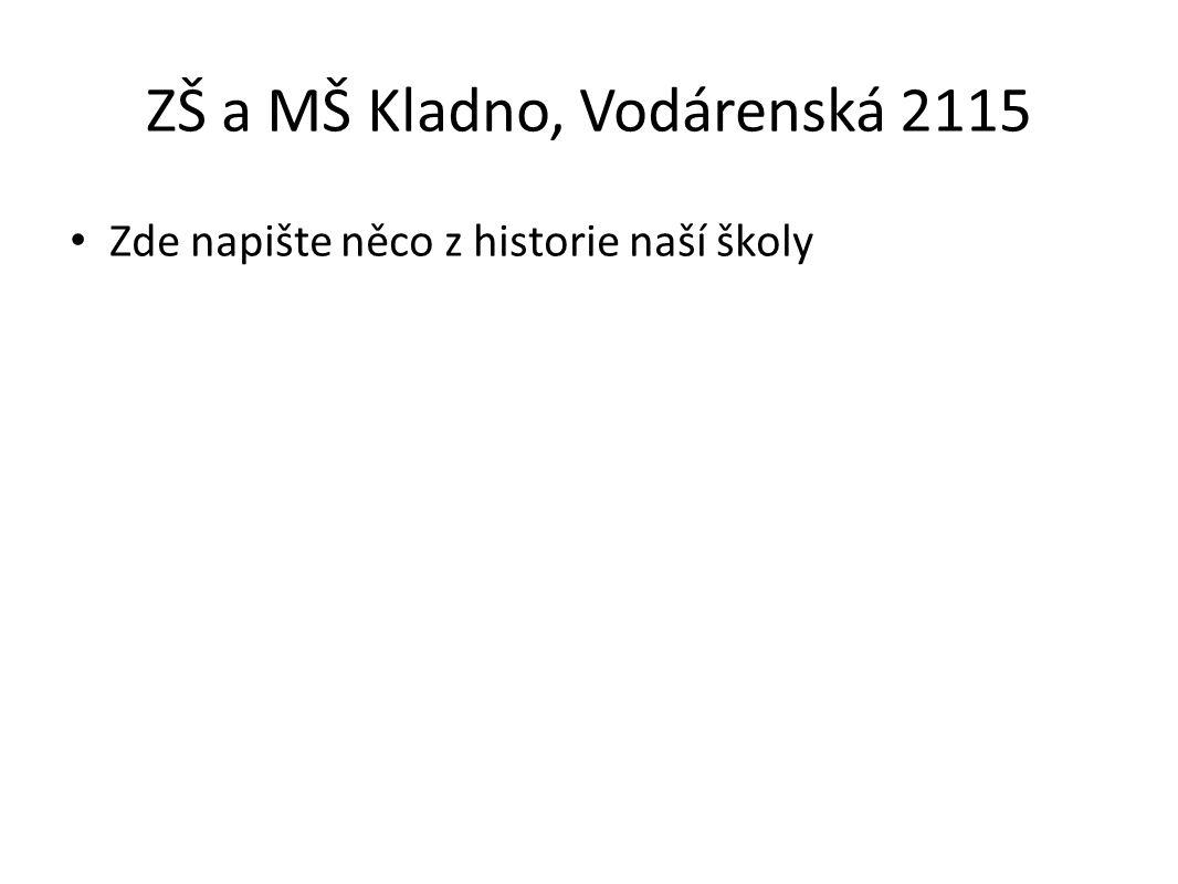 ZŠ a MŠ Kladno, Vodárenská 2115