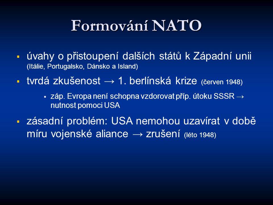 Formování NATO úvahy o přistoupení dalších států k Západní unii (Itálie, Portugalsko, Dánsko a Island)