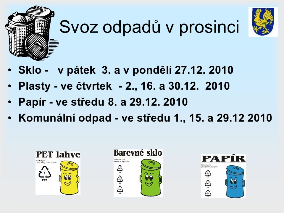 Svoz odpadů v prosinci Sklo - v pátek 3. a v pondělí 27.12. 2010