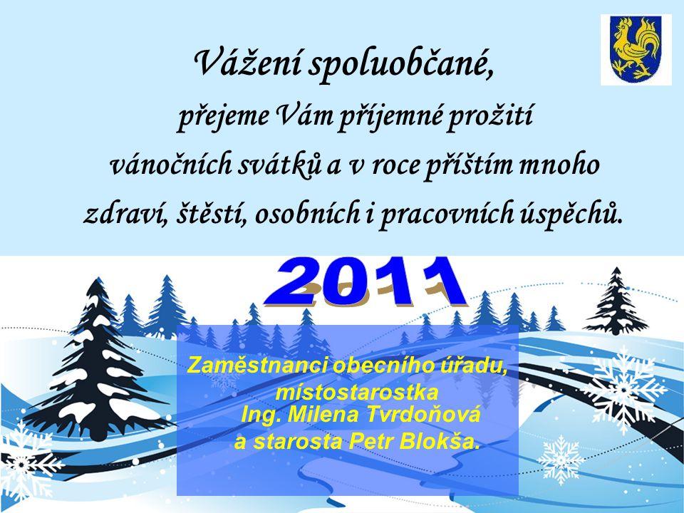 Vážení spoluobčané, vánočních svátků a v roce příštím mnoho