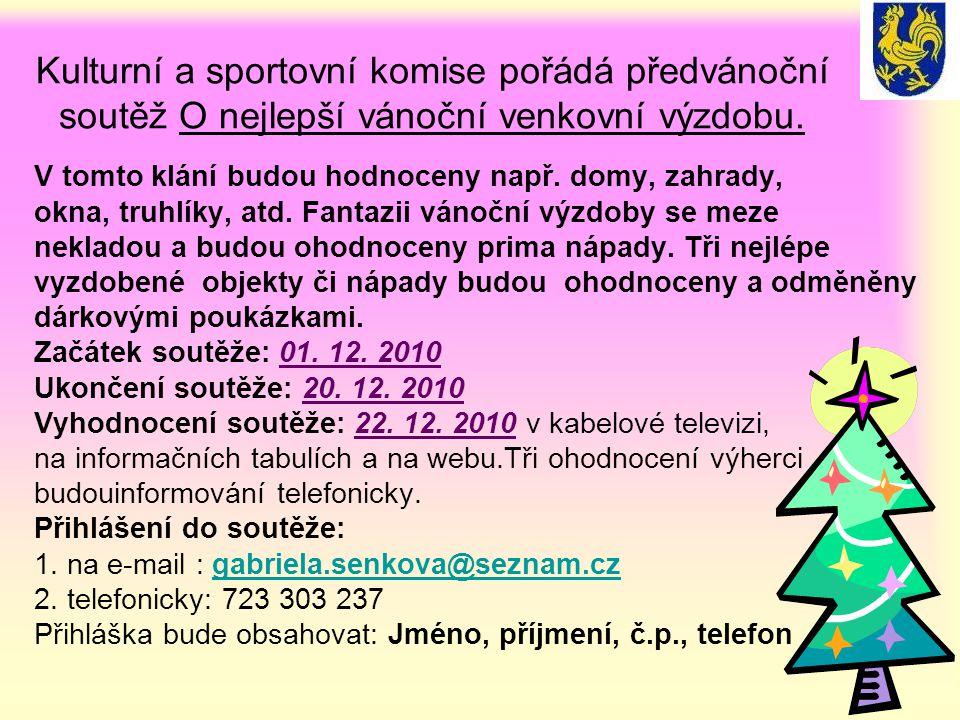 Kulturní a sportovní komise pořádá předvánoční soutěž O nejlepší vánoční venkovní výzdobu.