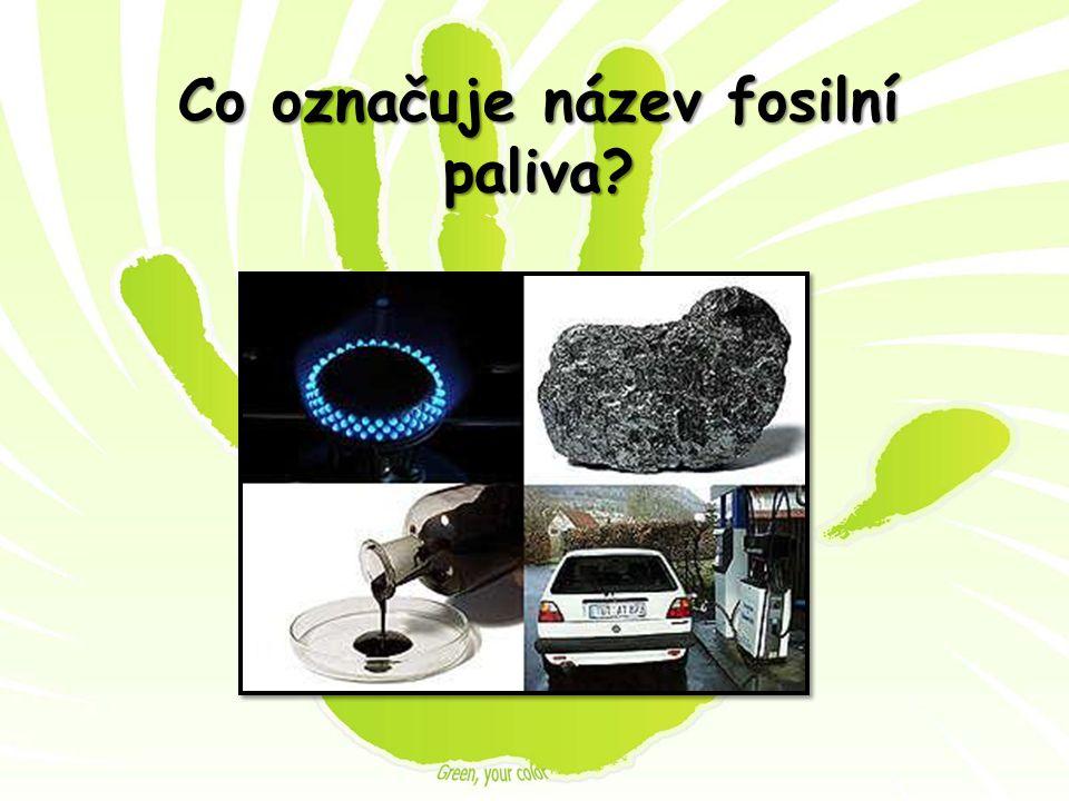 Co označuje název fosilní paliva