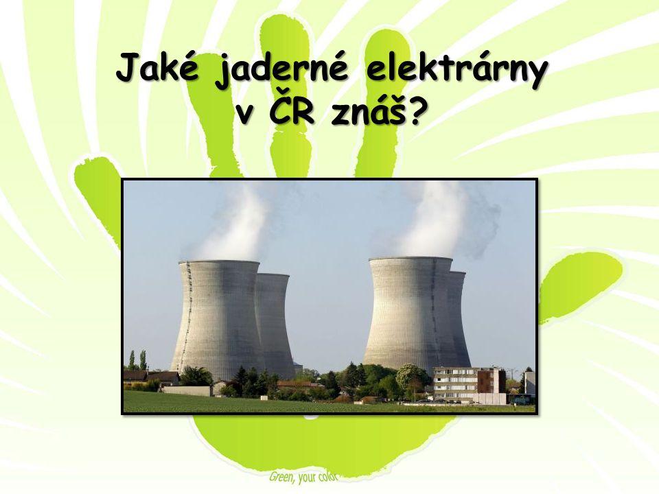 Jaké jaderné elektrárny v ČR znáš