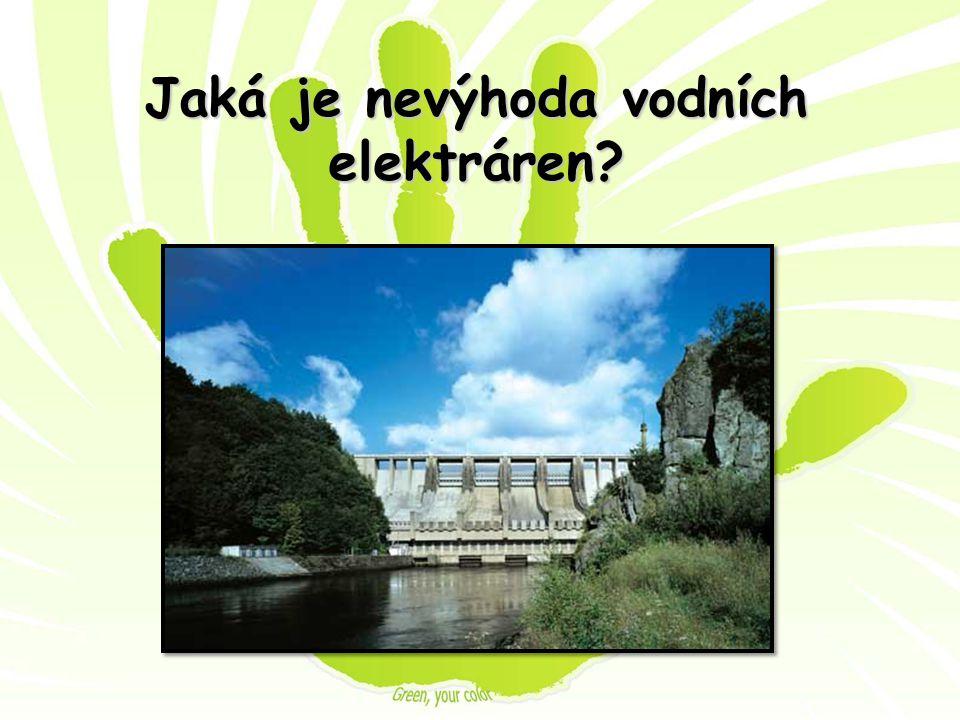 Jaká je nevýhoda vodních elektráren
