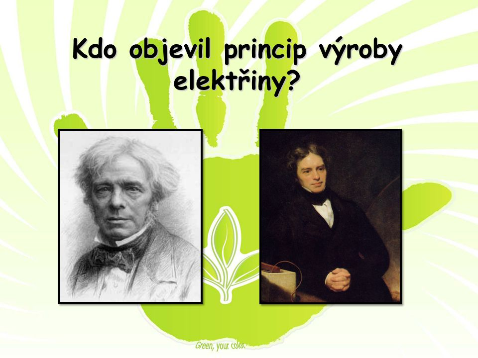 Kdo objevil princip výroby elektřiny