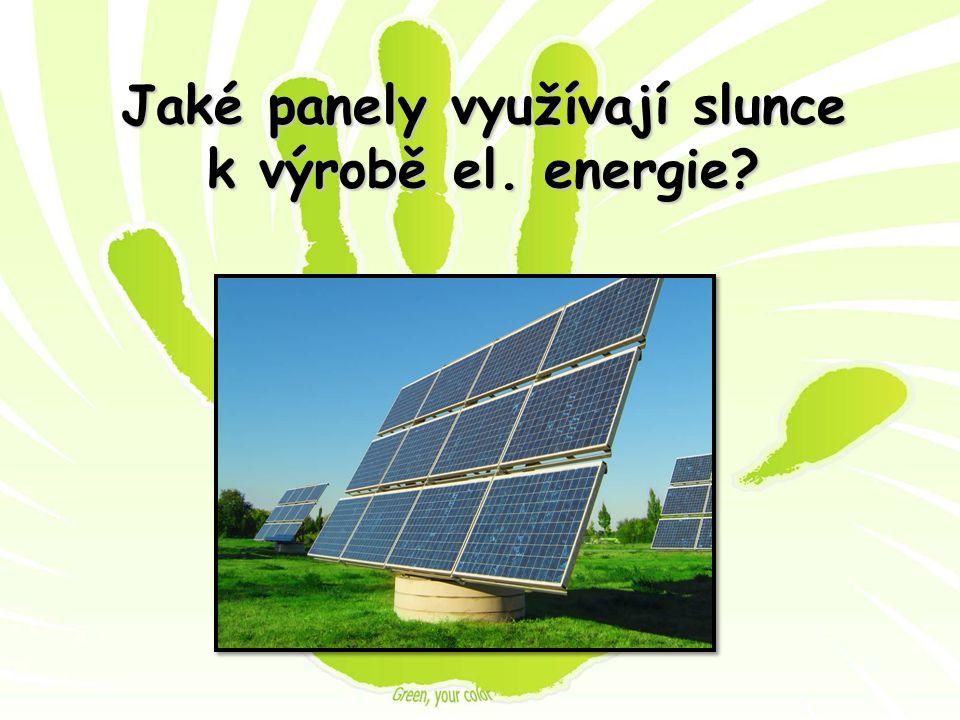 Jaké panely využívají slunce k výrobě el. energie