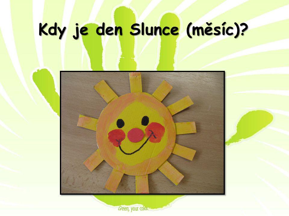 Kdy je den Slunce (měsíc)