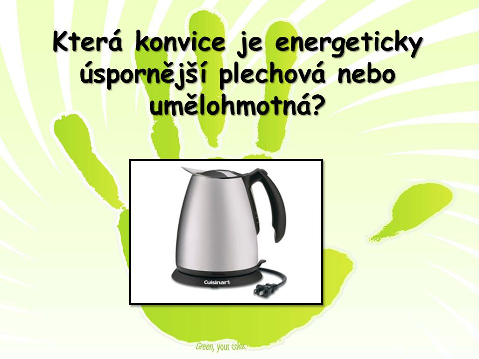 Která konvice je energeticky úspornější plechová nebo umělohmotná