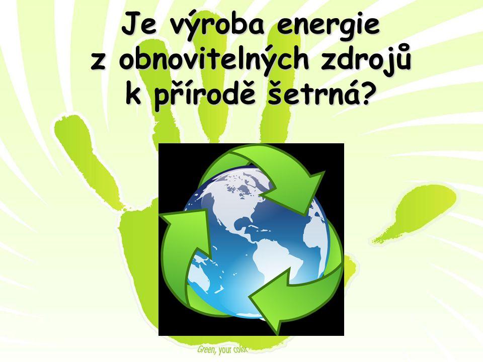 Je výroba energie z obnovitelných zdrojů k přírodě šetrná